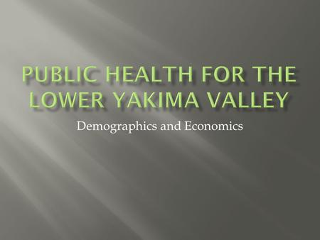 Demographics and Economics.  Monitor environmental and health status to identify and solve community environmental public health problems  Diagnose.