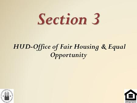 Section 3 HUD-Office of Fair Housing & Equal Opportunity.