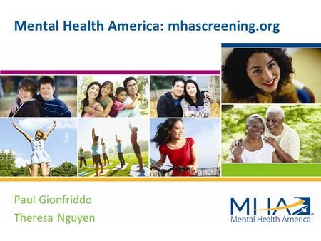 Paul Gionfriddo Theresa Nguyen Mental Health America: mhascreening.org.