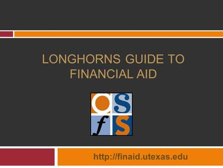 LONGHORNS GUIDE TO FINANCIAL AID 