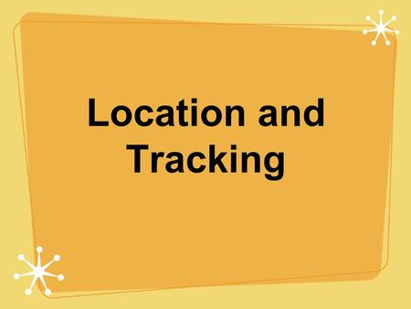 Location and Tracking. 6.893 Spring 2004: Location Recognition Larry Rudolph Location of what? Services applications, resources, sensors, actuators where.