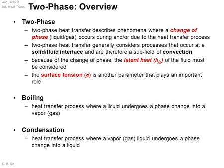 Two-Phase: Overview Two-Phase Boiling Condensation