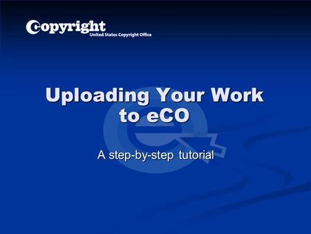 Uploading Your Work to eCO A step-by-step tutorial.