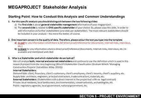 MEGAPROJECT Stakeholder Analysis Starting Point: How to Conduct this Analysis and Common Understandings SECTION 5 - PROJECT ENVIRONMENT 1.For this specific.