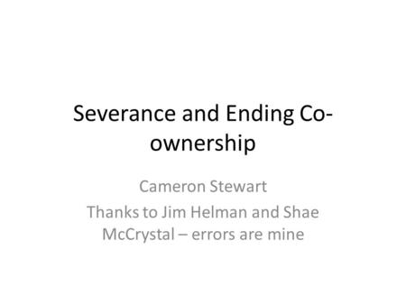 Severance and Ending Co-ownership
