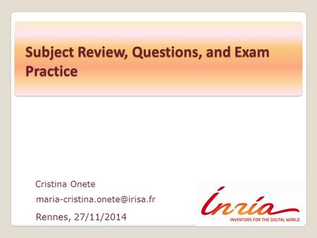 Rennes, 27/11/2014 Cristina Onete Subject Review, Questions, and Exam Practice.
