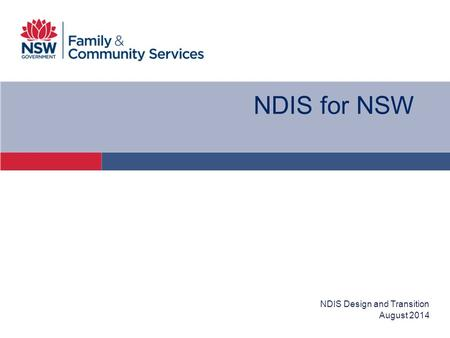 August 2014 NDIS Design and Transition NDIS for NSW.