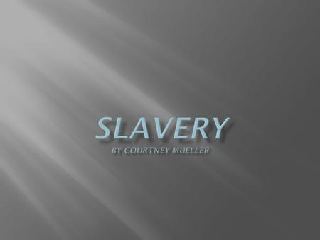 Exact slavery definition: the state or condition of being a slave; a civil relationship whereby one person has absolute power over another and controls.