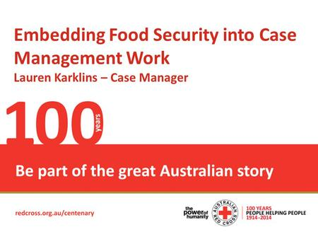 Place Headline here Embedding Food Security into Case Management Work Lauren Karklins – Case Manager.
