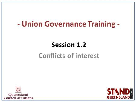 - Union Governance Training - Session 1.2 Conflicts of interest.