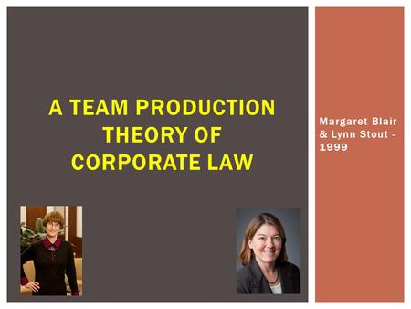 Margaret Blair & Lynn Stout - 1999 A TEAM PRODUCTION THEORY OF CORPORATE LAW.