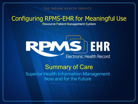 Summary of Care Configuring RPMS-EHR for Meaningful Use Resource Patient Management System.