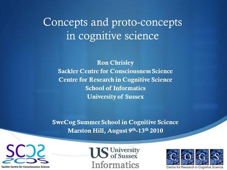  Concepts and proto-concepts in cognitive science Ron Chrisley Sackler Centre for Consciousness Science Centre for Research in Cognitive Science School.