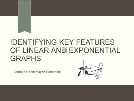 Identifying Key Features of Linear and Exponential Graphs