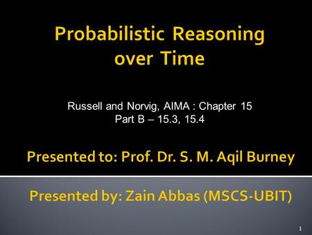Russell and Norvig, AIMA : Chapter 15 Part B – 15.3, 15.4 1.