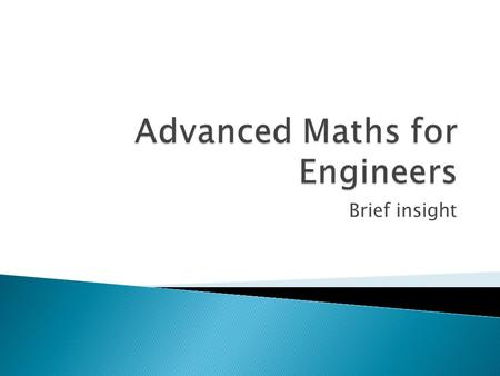 Brief insight.  3.1 Understand mathematical equations appropriate to the solving of general engineering problems  3.2 Understand trigonometric functions.