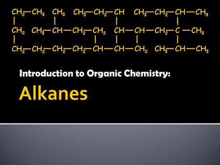 Introduction to Organic Chemistry:.  Largest Chemistry Field in the Modern World  Medicines  Plastics  Synthetics  Fuels.