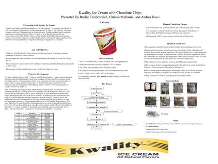 Kwality Ice Cream with Chocolate Chips Presented By Rachel Freidenreich, Chrisso Mallouris, and Andrea Rossi Aim and Objectives n The aim of the Kwality.