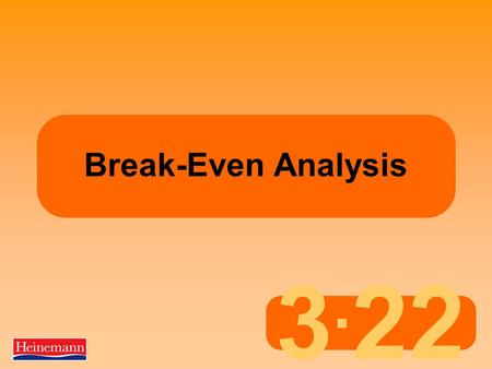 3. 22 Break-Even Analysis. 3.22 Calculating a break-even point Terminology  Sales Revenue / Income – The amount of money a company takes from selling.