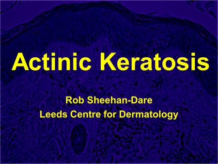 Rob Sheehan-Dare Leeds Centre for Dermatology