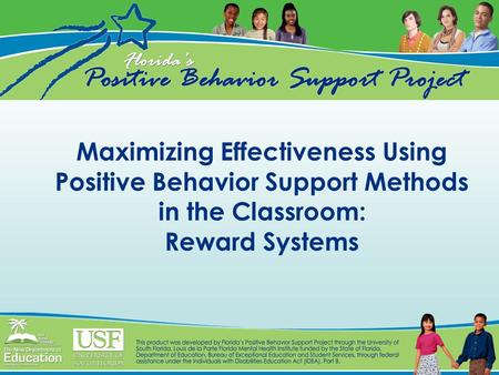 Maximizing Effectiveness Using Positive Behavior Support Methods in the Classroom: Reward Systems.