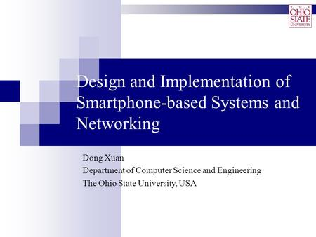 Design <strong>and</strong> Implementation of Smartphone-based Systems <strong>and</strong> Networking