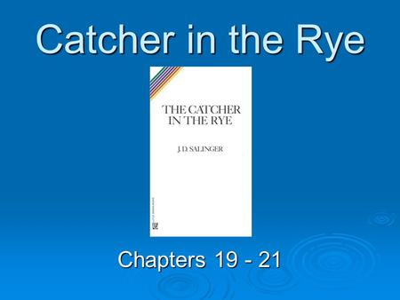 "Catcher in the Rye Chapters 19 - 21. Wicker Bar HHHHolden is to meet Carl Luce at the Wicker Bar, which is in a very nice hotel. """"""""In case you."