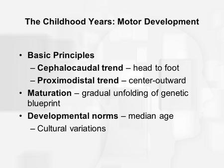 The Childhood Years: Motor Development