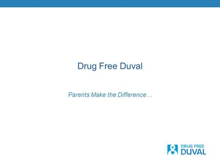 Drug Free Duval Parents Make the Difference…. DFD – Who We Are Substance Abuse PREVENTION Coalition In simplest terms, a coalition is a group of individuals.