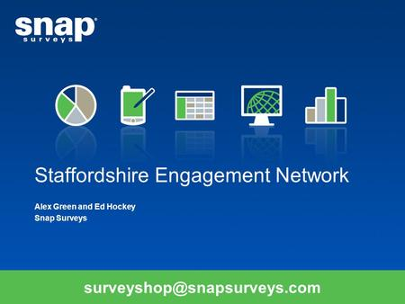 Staffordshire Engagement Network Alex Green and Ed Hockey Snap Surveys.