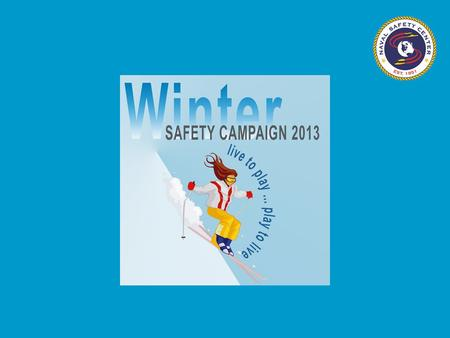 Agenda Fatalities Last Winter Holiday Driving Alcohol Awareness Slips, Trips and Falls Seasonal Sports Headwork Winter Safety Campaign 2013-2014.