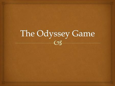 The Odyssey Game.