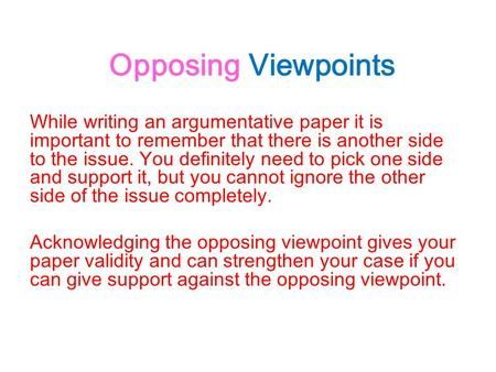 oppositions viewpoint essay How to respond to opposition tactics be careful to do this only if you feel fairly certain that the public will view the concessions made by the opposition to be.