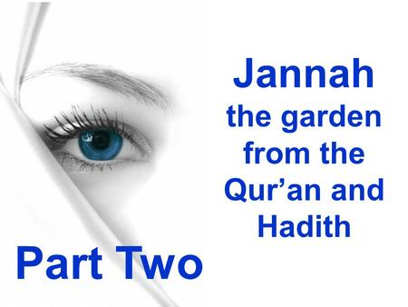 Jannah the garden from the Qur'an and Hadith Part Two.