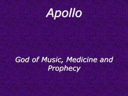Apollo God of Music, Medicine and Prophecy. Iconography.