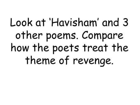 Look at 'Havisham' and 3 other poems