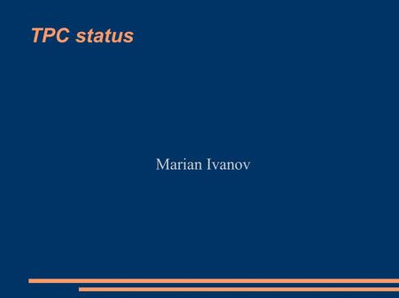 TPC status Marian Ivanov. Outlook TPC performance ExB correction Alignment Nonlinearities and edge effects Drift velocity calibration.
