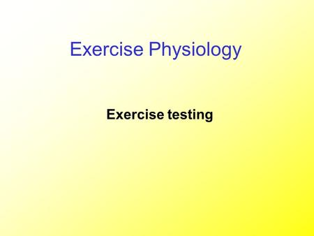 Exercise testing Exercise Physiology. Aims of exercise testing Gather Objective Data on: Aerobic ability Ability to do exercise using high rate of oxygen.
