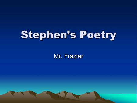 Stephen's Poetry Mr. Frazier. Thunderstorm A big loud bang sound Lighting strikes trees to make fire Rain, lighting, and wind.