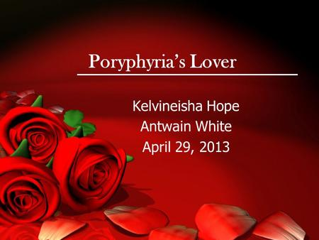Poryphyria's Lover Kelvineisha Hope Antwain White April 29, 2013.