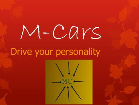 M-Cars Drive your personality. About us  We're a small, yet powerfull company with thousand of custimers all over Croatia and other Balkan countries.