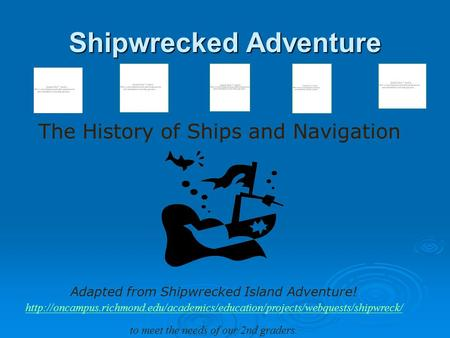 Shipwrecked Adventure The History of Ships and Navigation Adapted from Shipwrecked Island Adventure!