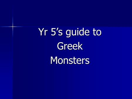 Yr 5's guide to GreekMonsters. Argus Argus may have had as many as one hundred eyes which were located all over his body. Hera employed him as a guard.