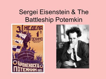 Sergei Eisenstein & The Battleship Potemkin. In the early 1920s, Lenin decided to permit increased freedom in the arts, and the Soviet cinema opened up.