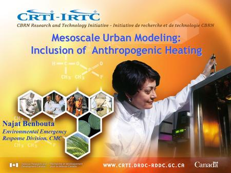 Mesoscale Urban Modeling: Inclusion of Anthropogenic Heating Najat Benbouta Environmental Emergency Response Division, CMC.