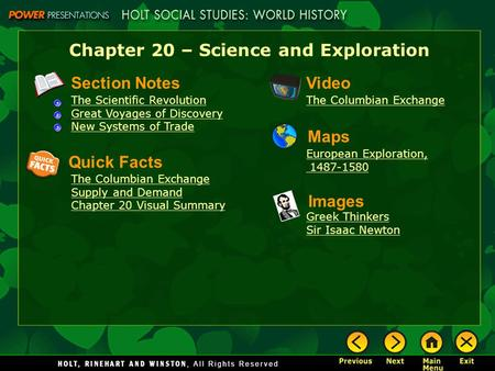 Chapter 20 – Science and Exploration Section Notes The Scientific Revolution Great Voyages of Discovery New Systems of Trade Video The Columbian Exchange.