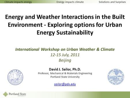 Energy and Weather Interactions in the Built Environment - Exploring options for Urban Energy Sustainability International Workshop on Urban Weather &