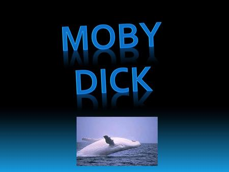 Moby-Dick is a novel by Herman Melville, first published in 1851. It is considered to be one of the Great American Novels and a treasure of world.