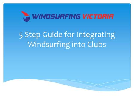 5 Step Guide for Integrating Windsurfing into Clubs.