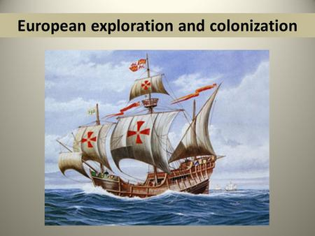 cause and effects of european exploration and colonization of the new world Lasting effects of european colonization on north america  louisiana, new orleans baton rouge,  lasting effects of european exploration and colonization.